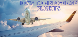 Best Time To Book Cheapest Flights- How To Find Cheap Flights To Anywhere